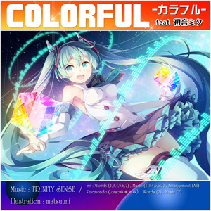 「COLORFUL - カラフル - 」 Feat. Miku Hatsune